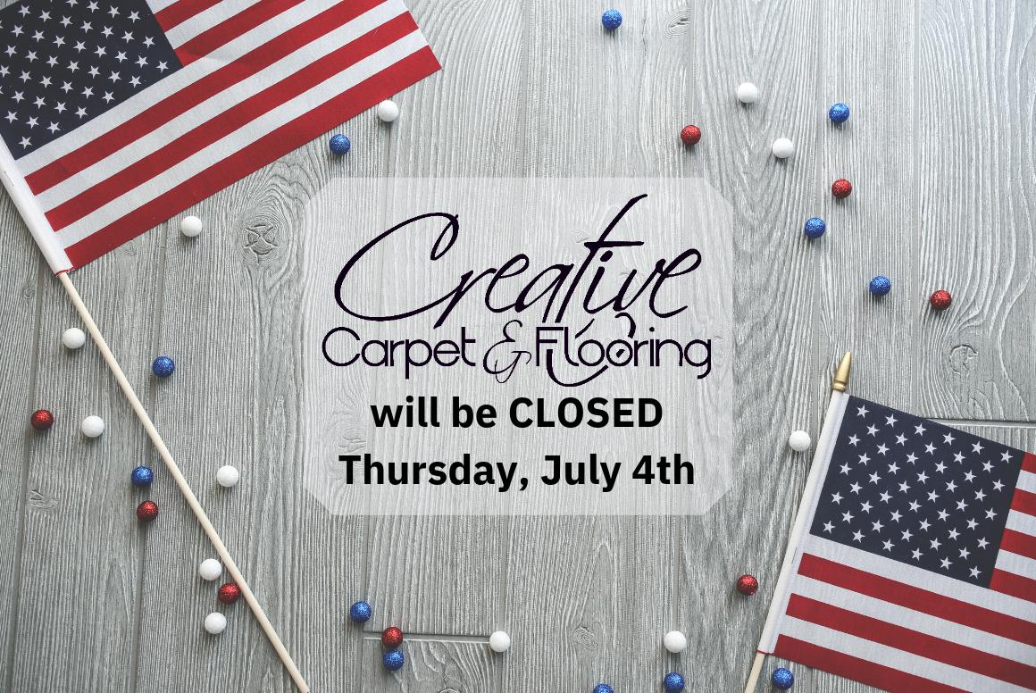 Closed Thursday July 4th Creative Carpet
