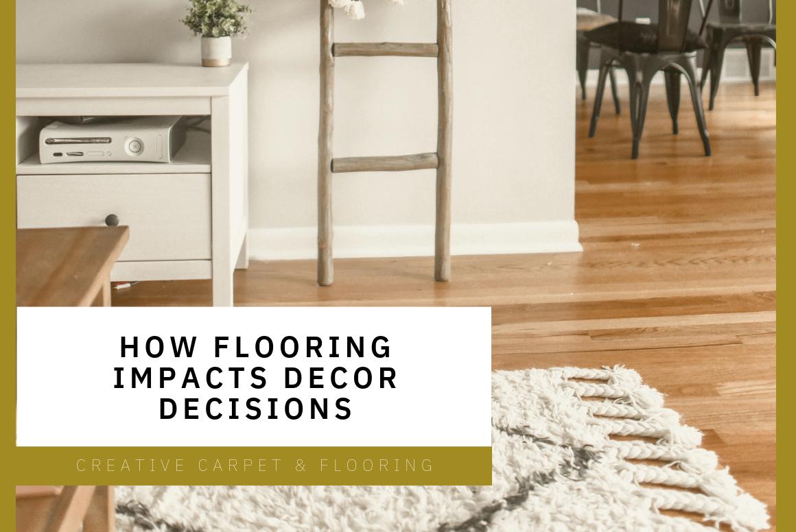 How Flooring Impacts Decor Decisions