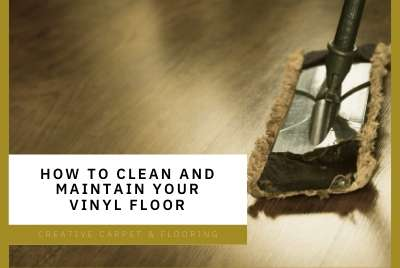 How to Clean and Maintain Your Vinyl Floor